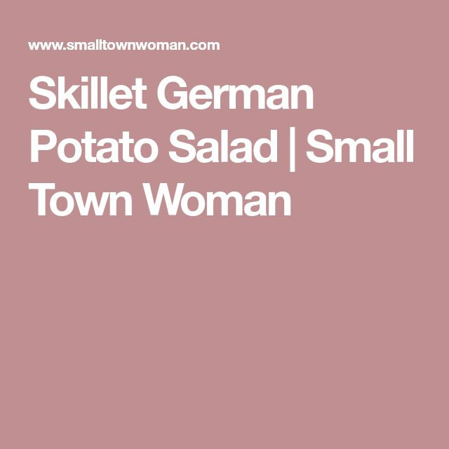 Skillet German Potato Salad | Small Town Woman