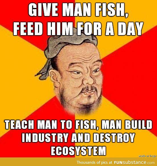 Wise Confucius say