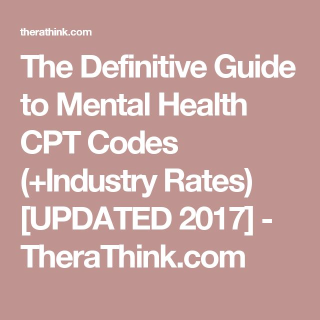 The Definitive Guide to Mental Health CPT Codes (+Industry Rates) [UPDATED 2017] - TheraThink.com