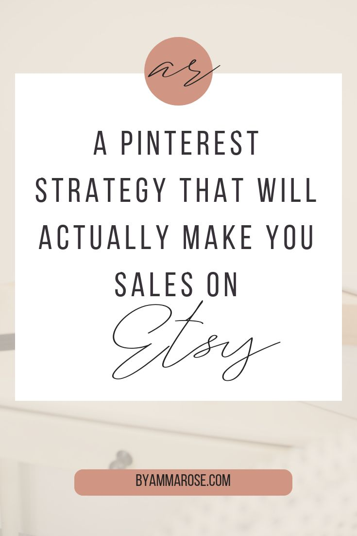A Pinterest Strategy That Will Actually Make You Sales on Etsy