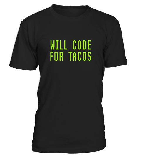 """# Will Code For Tacos Funny Computer Programming Coder T-shirt .  Special Offer, not available in shops      Comes in a variety of styles and colours      Buy yours now before it is too late!      Secured payment via Visa / Mastercard / Amex / PayPal      How to place an order            Choose the model from the drop-down menu      Click on """"Buy it now""""      Choose the size and the quantity      Add your delivery address and bank details      And that's it!      Tags: Best tee shirt for…"""
