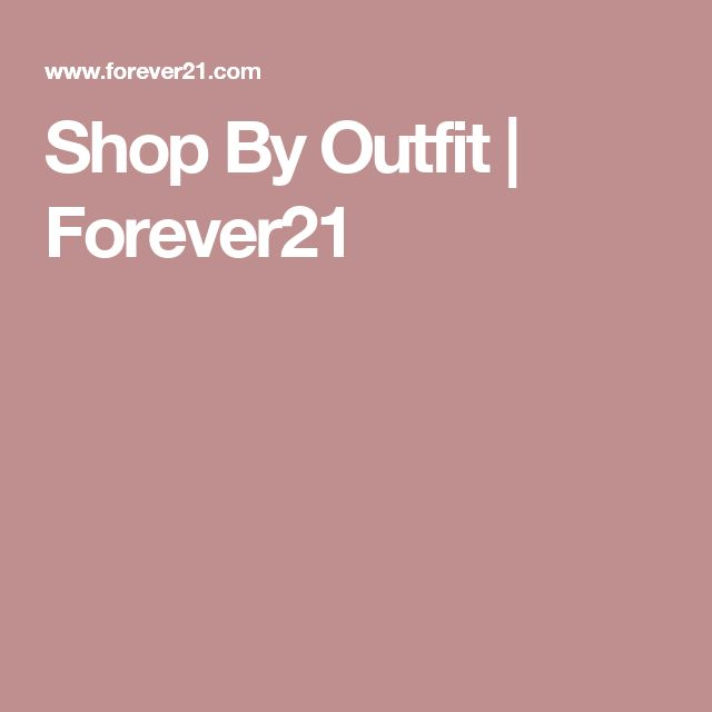 Shop By Outfit | Forever21