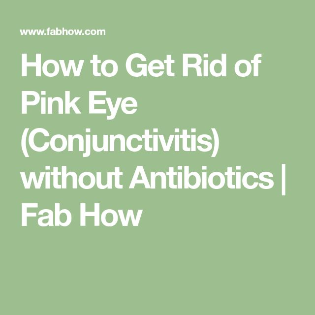 How to Get Rid of Pink Eye (Conjunctivitis) without AntibioticsCarole Jones