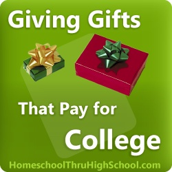 Learn how to give birthday gifts that can help you pay for college.  #homeschool @TheHomeScholar
