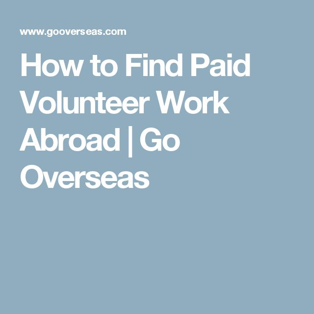 How to Find Paid Volunteer Work Abroad | Go Overseas