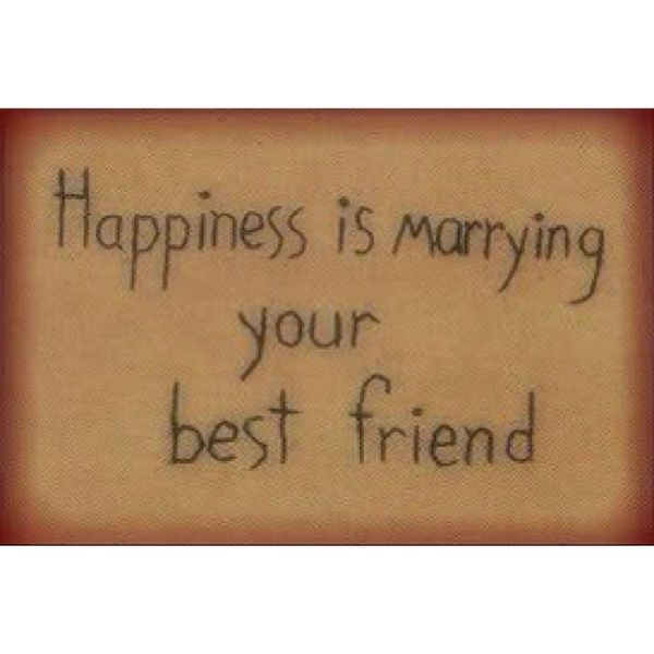 Happiness is marrying your best friend. Yes!