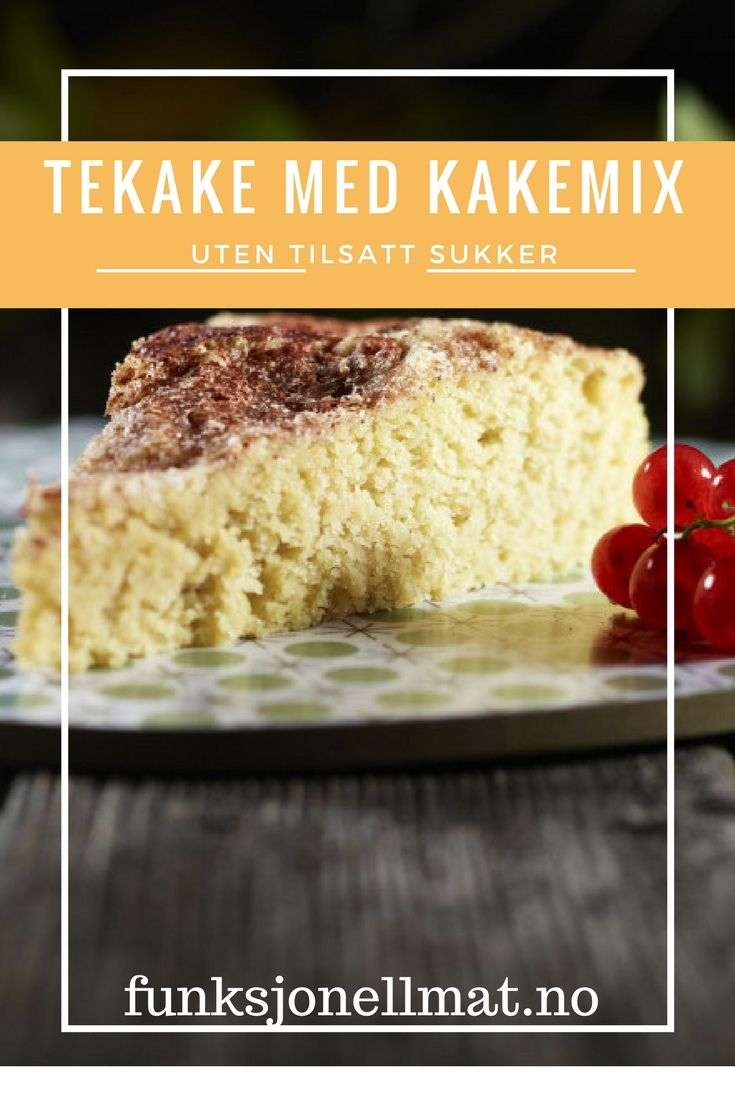 Tekake med Kakemix - Funksjonell Mat | Sukkerfri kake | Oppskrift uten sukker | Sunn dessert | Sukrin | Tea cake | Sugar free cake