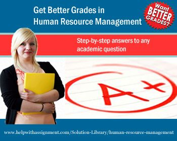 Having difficulty in studying Human Resources subject. With HelpWithAssignment.com's Solution Library your hard days are over.