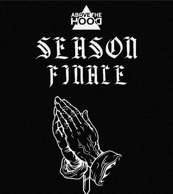 Νέο κομμάτι από όλη την εξάδα των Above the Hood με τίτλο Season Finale. Η μουσική είναι από τον Smuggler. Οι Above the Hood είναι μια ομάδα ανεξάρτητων καλλιτεχνών που αποτελούνται από τους: Hawk, Pe