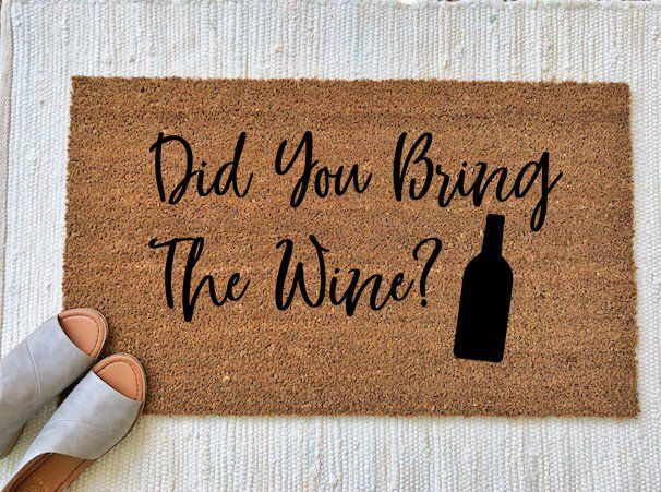 Did You Bring The Wine Doormat Funny Door Mat Welcome Mat