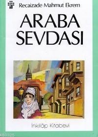 Araba Sevdası Recaizade Mahmut Ekrem Araba Sevdası, Türk Edebiyatı Tarihi´nin en önemli olaylarındandır. Bir çağ kapatıp bir çağ açar. http://scalakitapci.com/kitaplar/edebiyat/roman1/roman-turk-klasikleri/araba-sevdasi.html