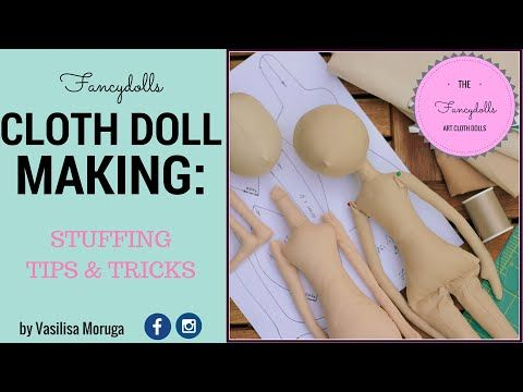 Cloth Doll Making: doll's body stuffing. Stuffing Tips and Tricks - YouTube