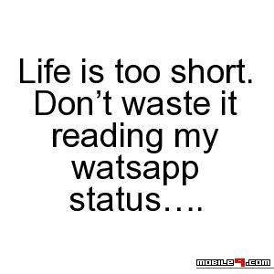 Don't wast time reading WhatsApp Status. Tap for more Funny WhatsApp Status! - @mobile9