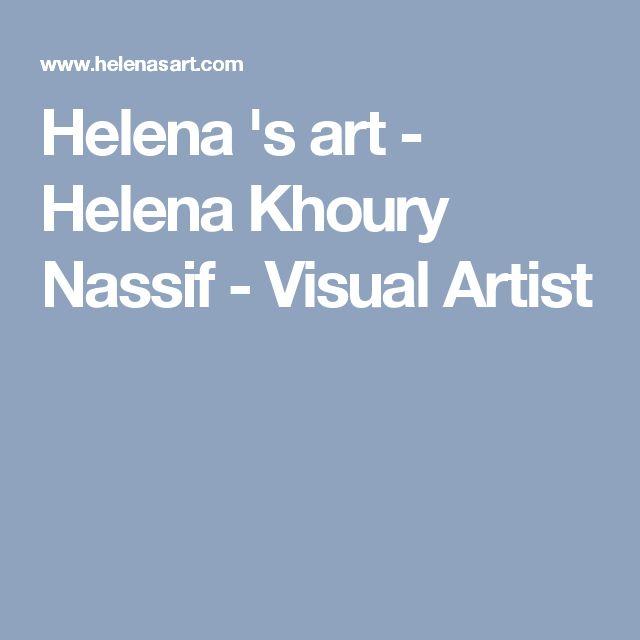 Helena 's art - Helena Khoury Nassif - Visual Artist