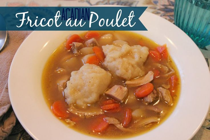 Marie's Pastiche: Our French Canadian Roots: Recipe for Fricot au Poulet