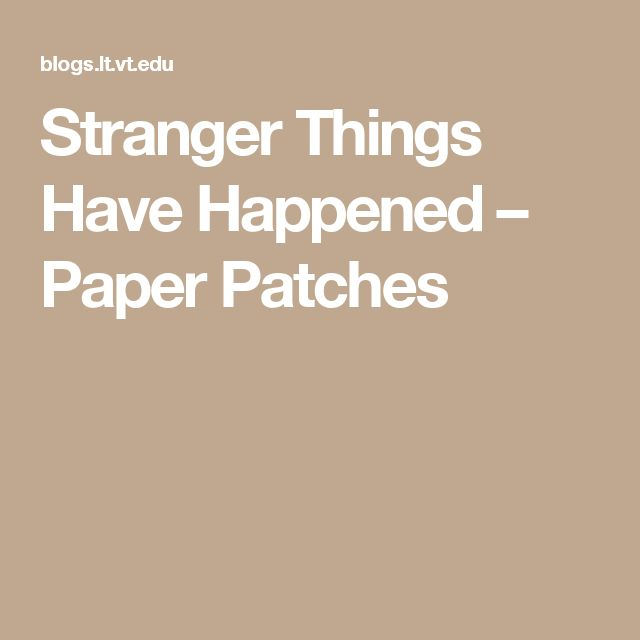 Stranger Things Have Happened – Paper Patches