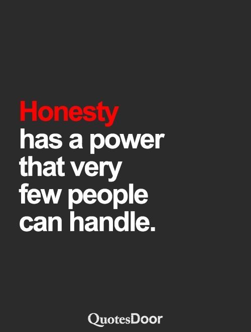 Quotes About Honesty Impressive Best 25 Honesty Quotes Ideas On Pinterest  Honesty The Best