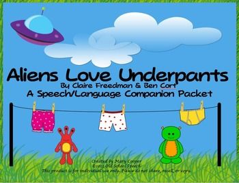 """What child doesn't giggle at the word """"underpants""""? Have your students giggling all through speech as they discover why aliens really do come to earth with this companion packet for """"Aliens Love Underpants"""" by Claire Freedman & Ben Cort (not included)."""