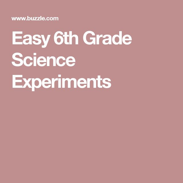 Easy 6th Grade Science Experiments