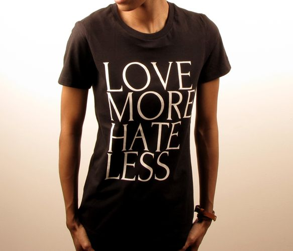 Love More Hate Less T-Shirt love hate shirt