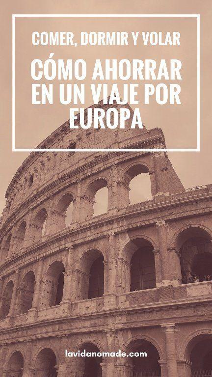 Comer, dormor y volar: cómo ahorrar en un viaje por Europa   La Vida Nómade #viajes #chileantravelbloggers #Europa