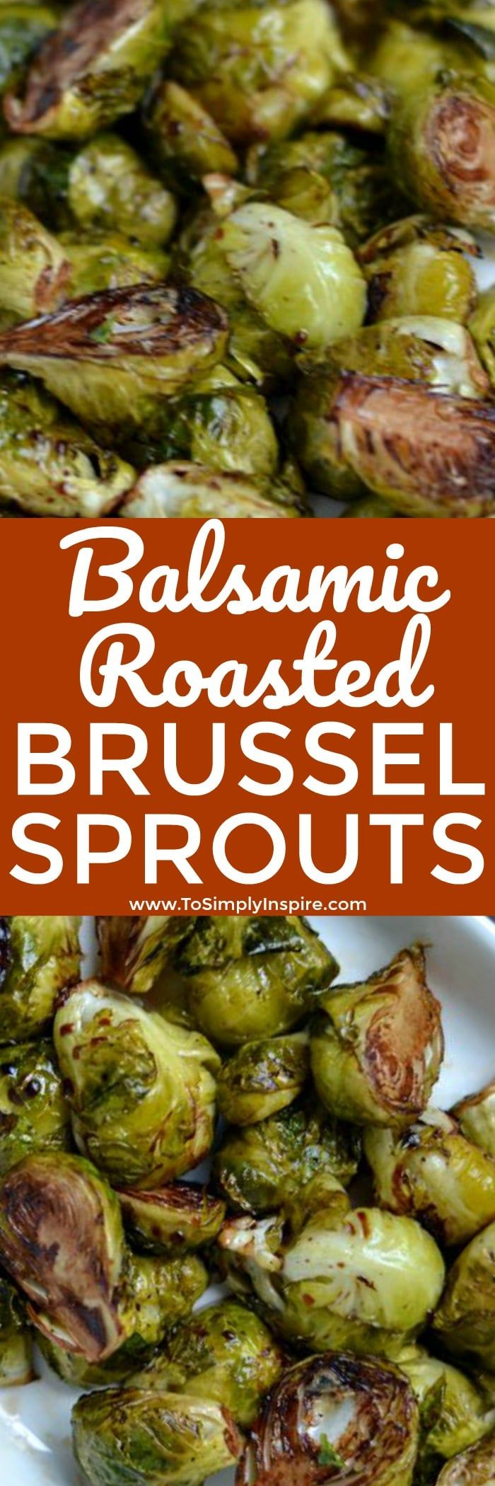 These Balsamic Roasted Brussel Sprouts will change the way you think about this veggie. They are loaded with sweet nutty flavor for a wonderful, extremely healthy side dish! | www.ToSimplyInspire.com #brusselsprouts #healthy #easy
