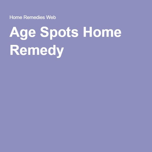 Age Spots Home Remedy