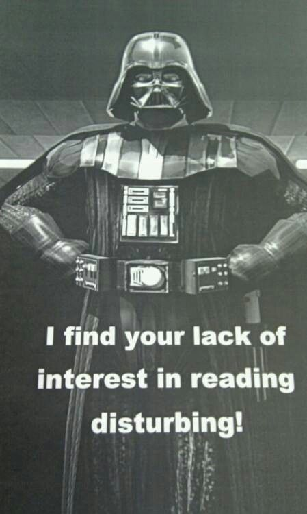 I find your lack of interest in reading disturbing.