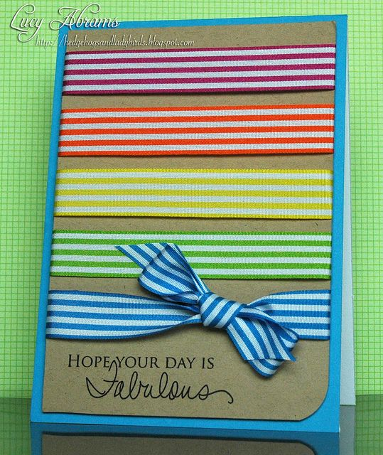 What's not to love? Such a happy card. Could be done with all different types of ribbons and different sayings too.