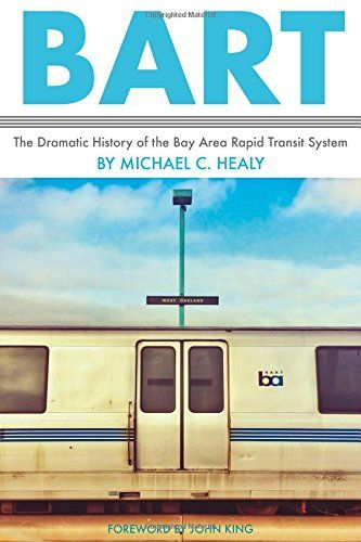 Bart: The Dramatic History of the Bay Area Rapid Transit ... https://www.amazon.com/dp/1597143707/ref=cm_sw_r_pi_dp_x_mCIJybKMTXHNH
