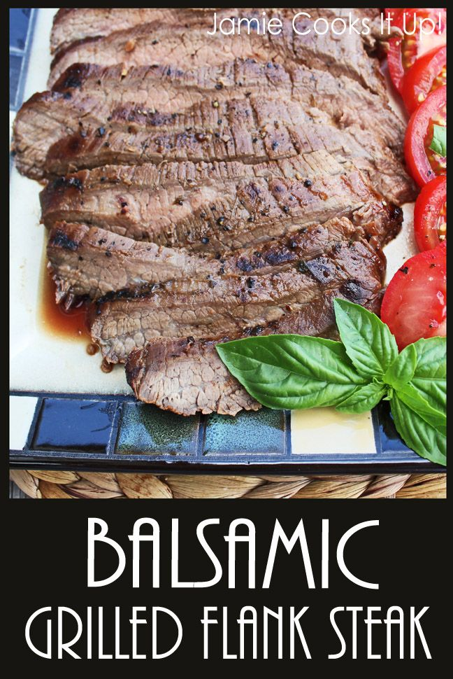 Balsamic Grilled Flank Steak...easy enough to make for a quick week night dinner, yet sophisticated enough to make for company.