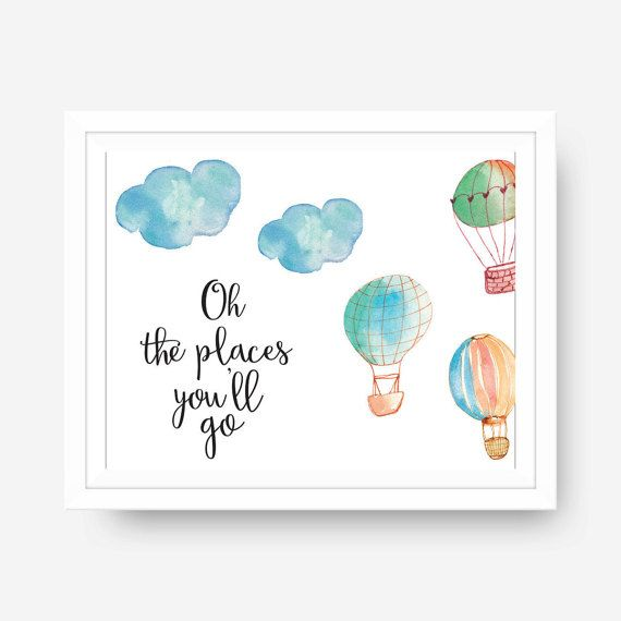 Printable Oh The Places Youll Go Dr. Seuss Hot Air Balloon Calligraphy Typography Digital Print♥  No need to wait for shipping, these prints