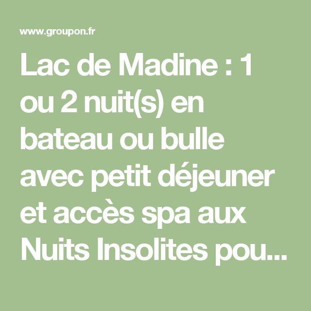 Lac de Madine : 1 ou 2 nuit(s) en bateau ou bulle avec petit déjeuner et accès spa aux Nuits Insolites pour 2 personnes