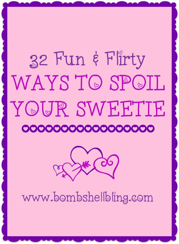 32 fun and flirty ideas for ways that you can spoil your sweetheart, from fun dates to silly, small things. This list is perfect for Valentine's Day!