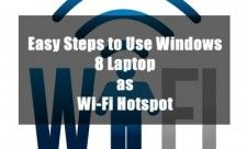 Easy Steps to Use Windows 8 Laptop as Wi-Fi Hotspot