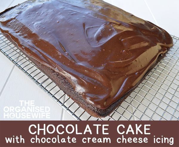 {The Organsied Housewife} Chocolate Cake with Chocolate Cream Cheese Icing
