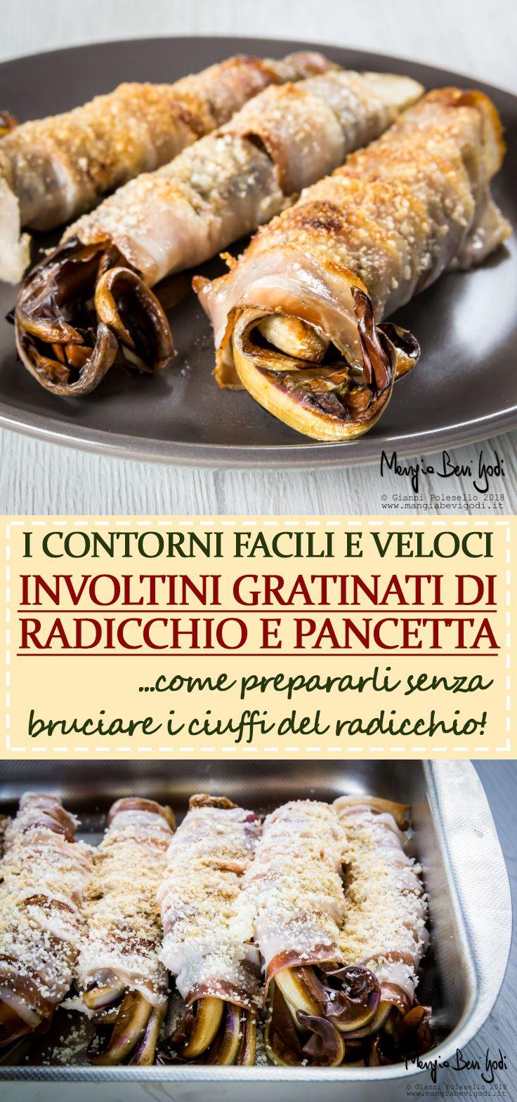 Gli involtini di radicchio e pancetta sono un contorno facile e veloce da preparare.