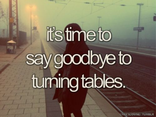 """Turning Tables - Adele Favorite lyric- """"I can't keep up with your turning tables,under your thumb I can't breath.SO I WON'T LET YOU CLOSE ENOUGH TO HURT ME...I CAN'T GIVE YOU WHAT YOU THINK YOU GIVE ME...I braved a hundred storms to leave you.No matter how hard you try I will never be knocked down"""""""