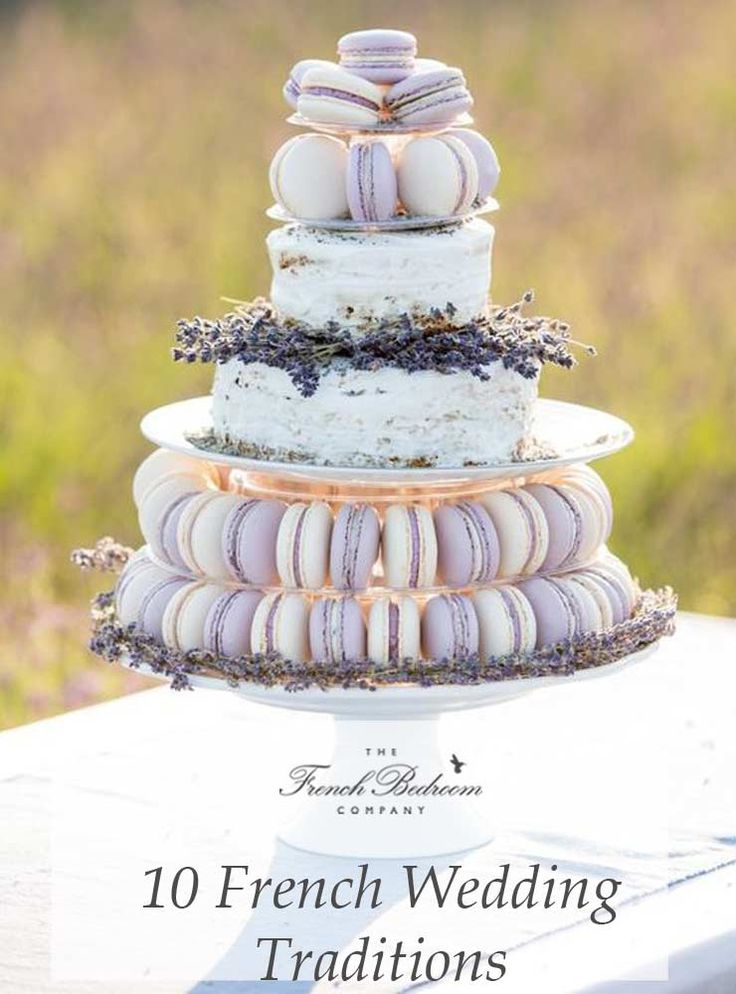The French Bedroom Company Blog | 10 French Wedding Traditions. if you're getting married in France or are a wedding guest these are some elements you can expect. France is a popular wedding destination with beautiful wedding venue, lovely weather, romantic location, and delicious food. Think couqembouce, macaron cakes, champagne pyramid, wedding flowers and pretty wedding. Pretty lilac french wedding cake in french country style with lavendar from provence