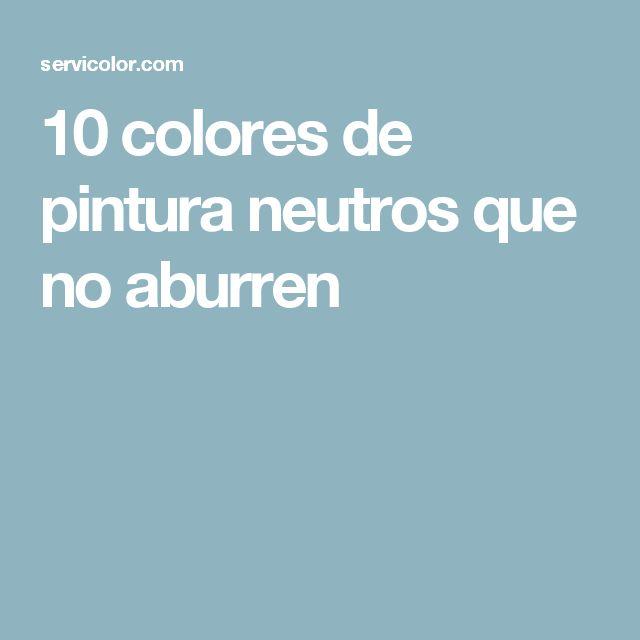 10 colores de pintura neutros que no aburren
