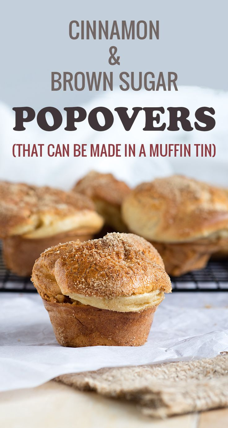 These Cinnamon and Brown Sugar Popovers bake up tall in just a muffin pan! No need for special equipment. Eat these popover warm. They are perfect for breakfast and brunch. These popovers are made with eggs, milk, flour, butter and cinnamon sugar. The batter creates steam that causes the popovers to puff up like in the photo! #popovers #brunch #cinnamonsugar #baking