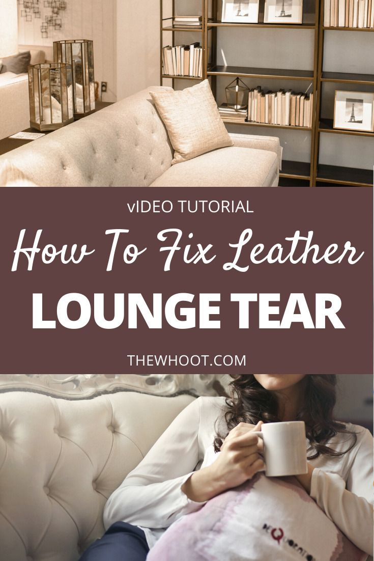 How To Patch Leather Couch Tear Video In 2020 Patch Leather Couch Leather Couch Leather Lounge