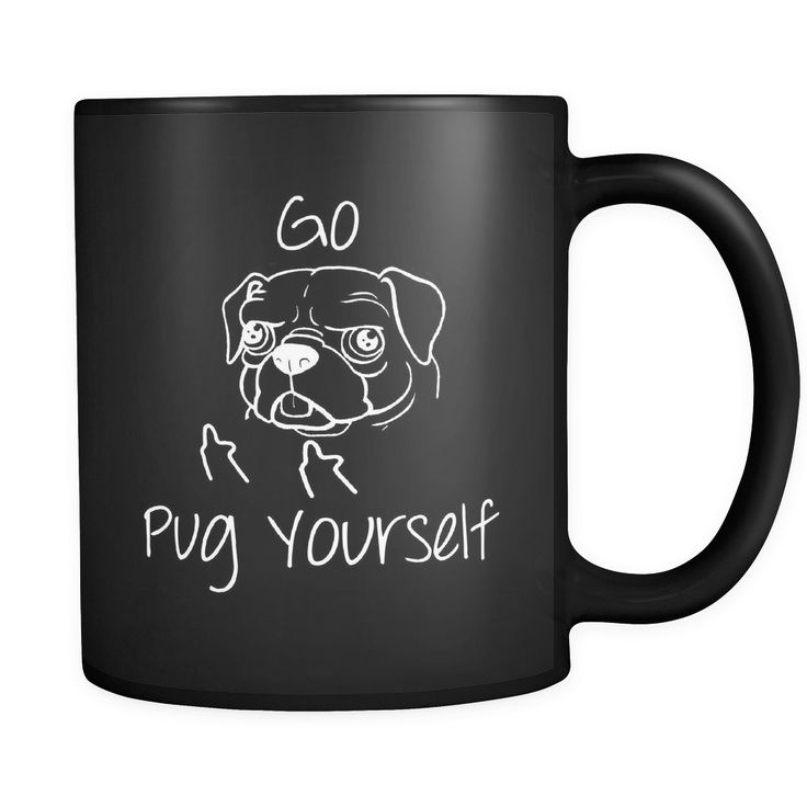 Go Pug Yourself Coffee Cup / Mug **Christmas Delivery for This Product: Must Order By Dec 14, 2016 , otherwise, may arrive after Christmas..