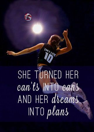 She turned her can'ts into cans and her dreams into plans.   By: Girlsvolleyballtraining