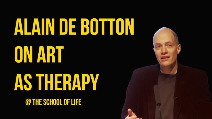 """I found this video very, very interesting. """"Art should serve the needs of our psyche.""""--Alain de Botton. Alain de Botton on Art as Therapy"""