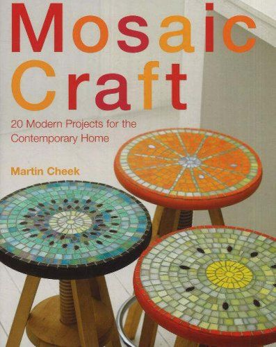 Fruit Stools! Mosaic Crafts: Twenty Designs for the Modern Home