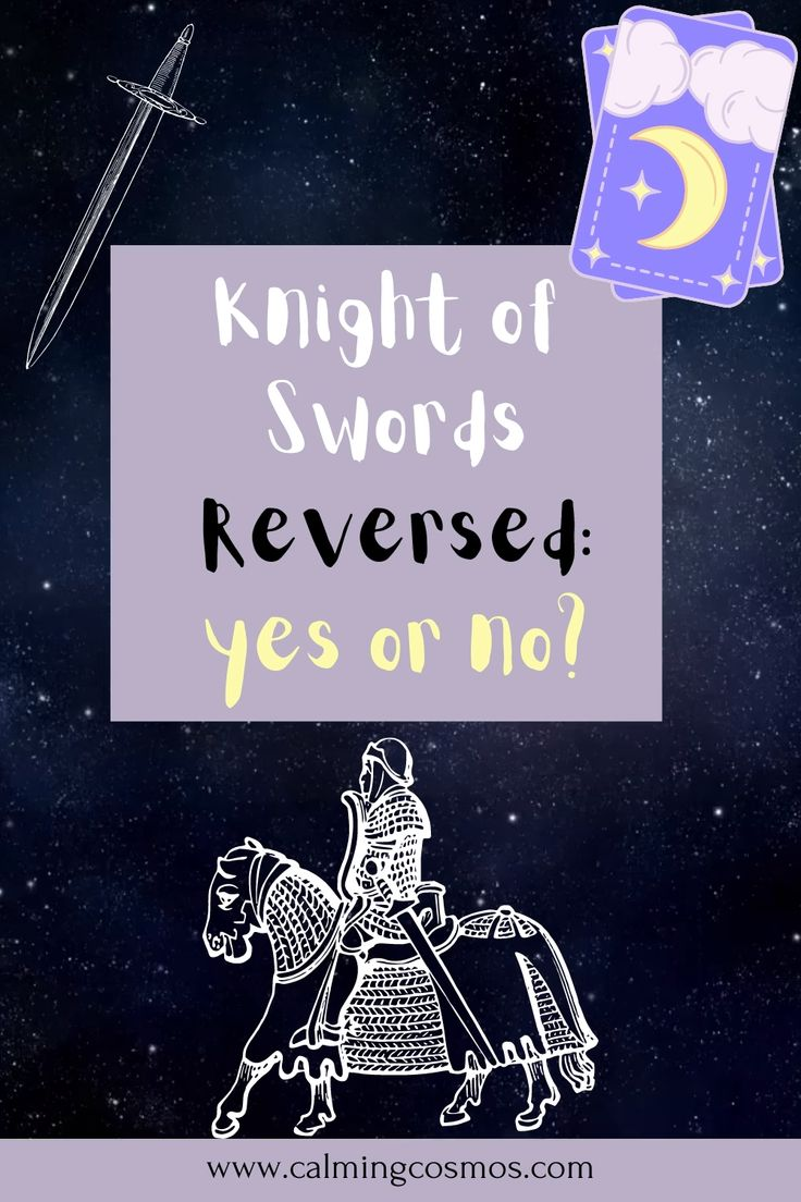 Knight of swords reversed yes or no tarot card meanings