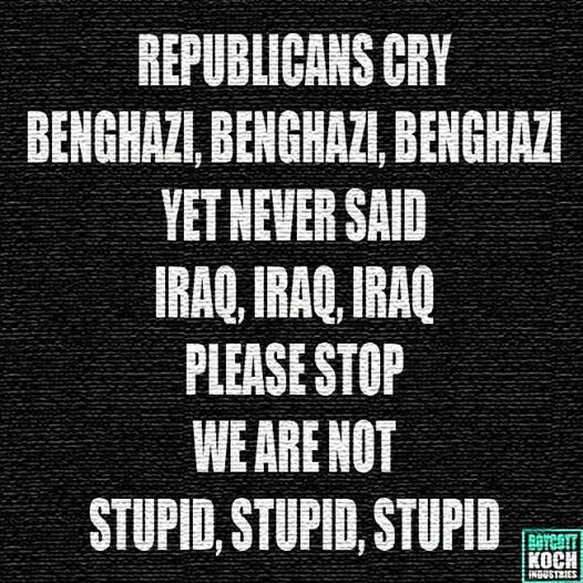 Not to mention the over dozen embassy attacks under Bush's watch AND 9/11. So they really need to shut up before I actually give them something to cry about. Biddy Craft