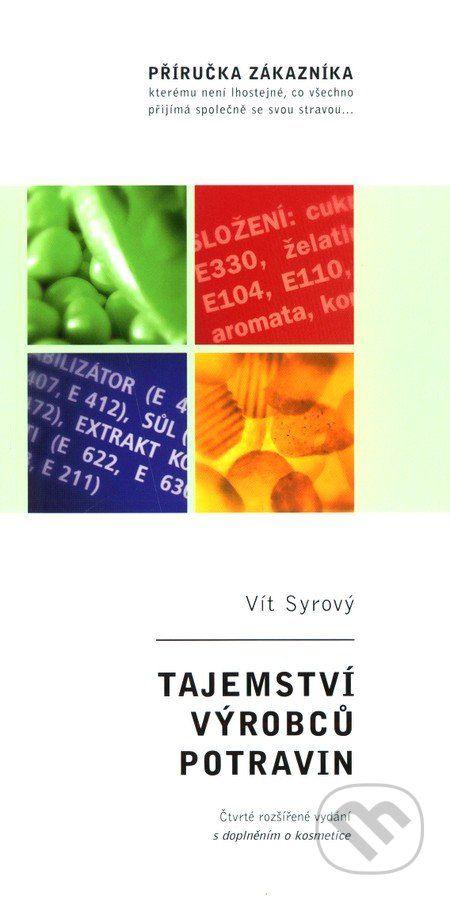 Odkryjme tajemství výrobců potravin a podívejme se na to, jaké látky se v moderní průmyslové produkci běžně užívají. Co dnes ve skutečnosti obsahují průmyslově vyráběné potraviny?... (Kniha dostupná na Martinus.sk so zľavou, bežná cena 6,37 €)