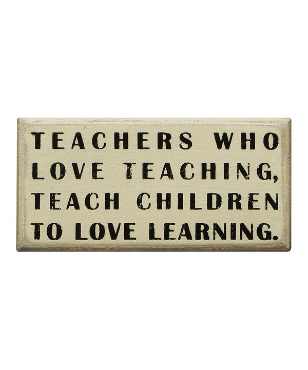 Take a look at this White 'Teachers Who Love' Box Sign on zulily today!